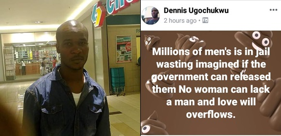 """If govt can release millions of men wasting in jail no woman can lack a man"" - Nigerian man rambles on about his experience in SA prison"