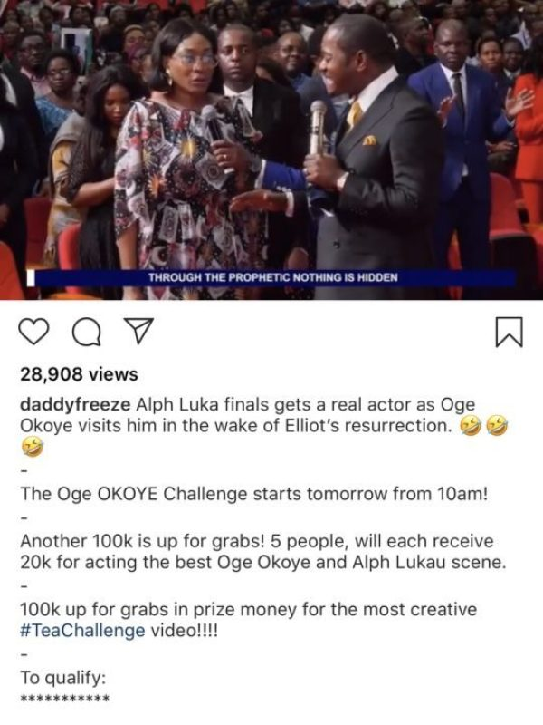 """Posting a video of her in the church, Daddy Freeze wrote Alph Luka finals gets a real actor as Oge Okoye visits him in the wake of Elliot's resurrection. 🤣🤣🤣The Oge OKOYE Challenge starts tomorrow from 10am!Another 100k is up for grabs! 5 people, will each receive 20k for acting the best Oge Okoye and Alph Lukau scene"""""""