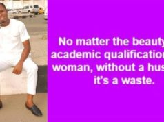 Nigerian man says woman's academic qualifications is a waste without marriage
