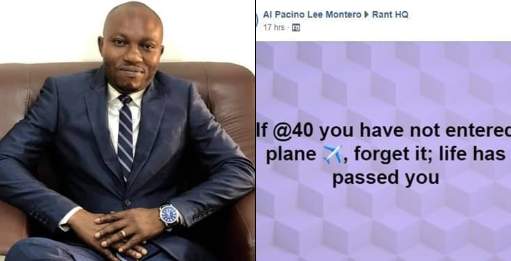 Life has passed you, if you haven't entered plane at 40- Nigerian man says