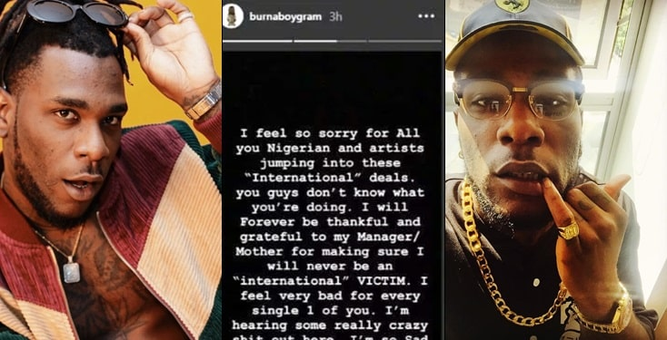 'I feel so sorry for every Nigerian artist jumping into International deals' - Burna Boy