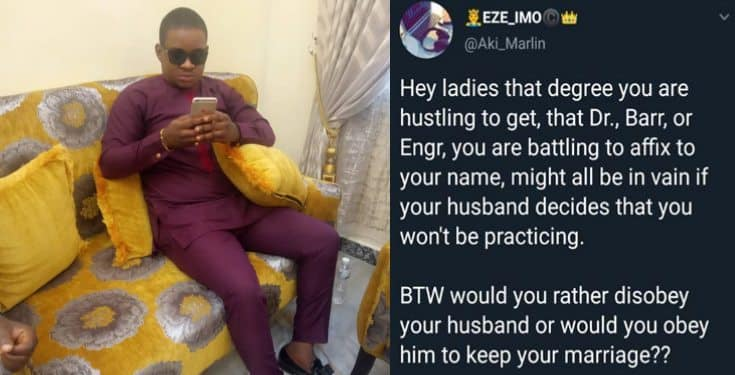 Nigerian man says a woman's degrees are useless if her husband decides she won't practice her profession