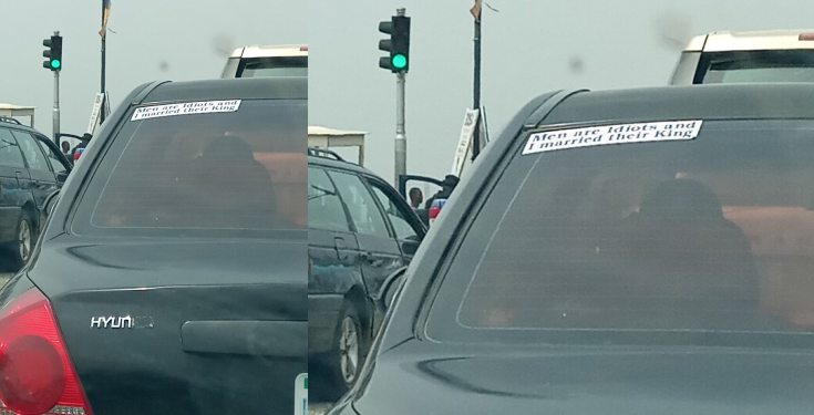 """Men are idiots and I married their king,"" - Lady's car sticker, reads"