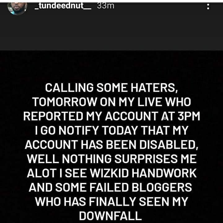 Tunde Ednut Calls Out Wizkid Threaten Others Who Reported His Instagram Account This is implied from the blogger's recent tweet. tunde ednut calls out wizkid threaten