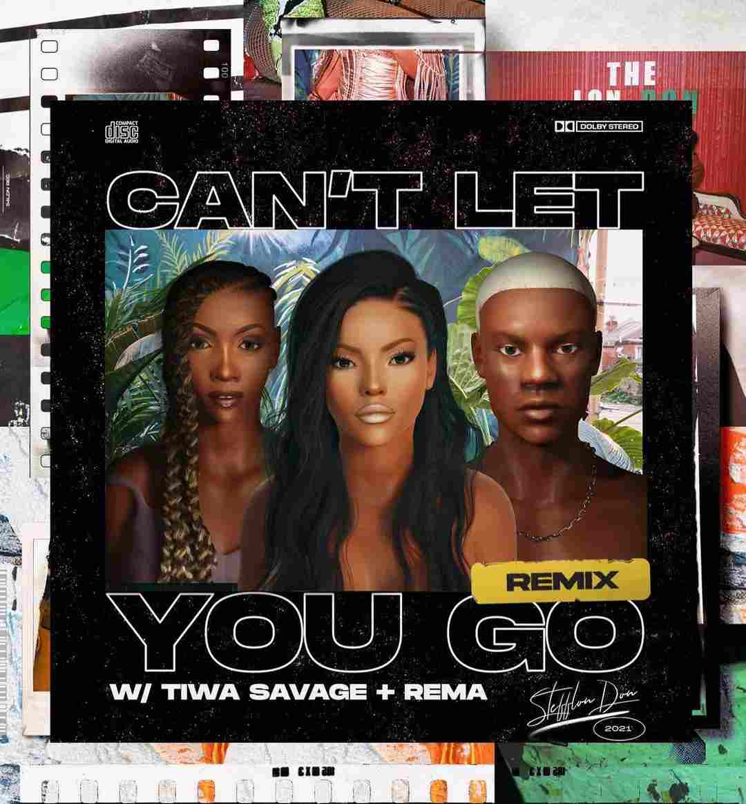 Burna Boy's girlfriend Stefflon Don features Rema, Tiwa Savage on new single can't let go remix