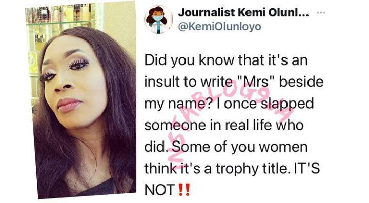"""I slapped someone for writing 'Mrs' beside my name"" – Kemi Olunloyo"