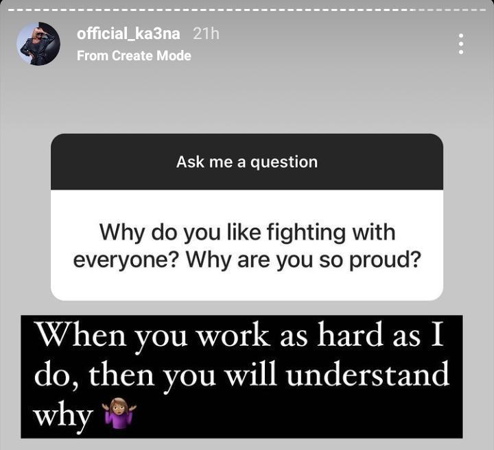 Why I'm so proud and like fighting with everyone - Ka3na