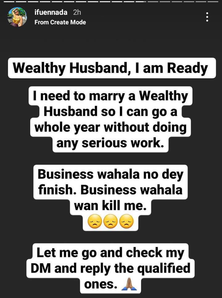 """I need to marry a wealthy husband"" – Ifu"