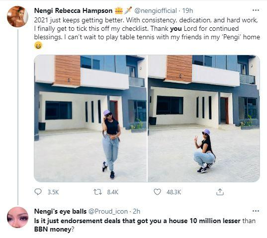 """Is it just endorsement deals that got you N75M house"" - Fan questions Nengi"