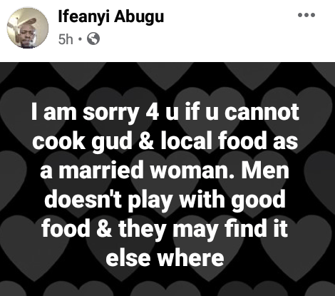 """""""Men don't play with food, they may find it elsewhere"""" - Man slams ladies who can't cook"""