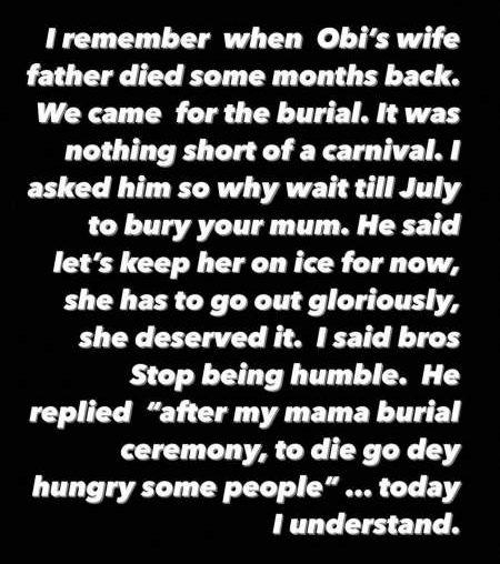 """""""After my mama burial, to die go dey hungry some people"""" - Obi Cubana"""